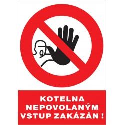 Kotelna nepovolaným vstup zakázán!
