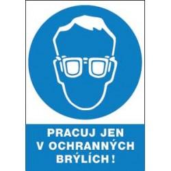 Pracuj jen v ochranných brýlích!